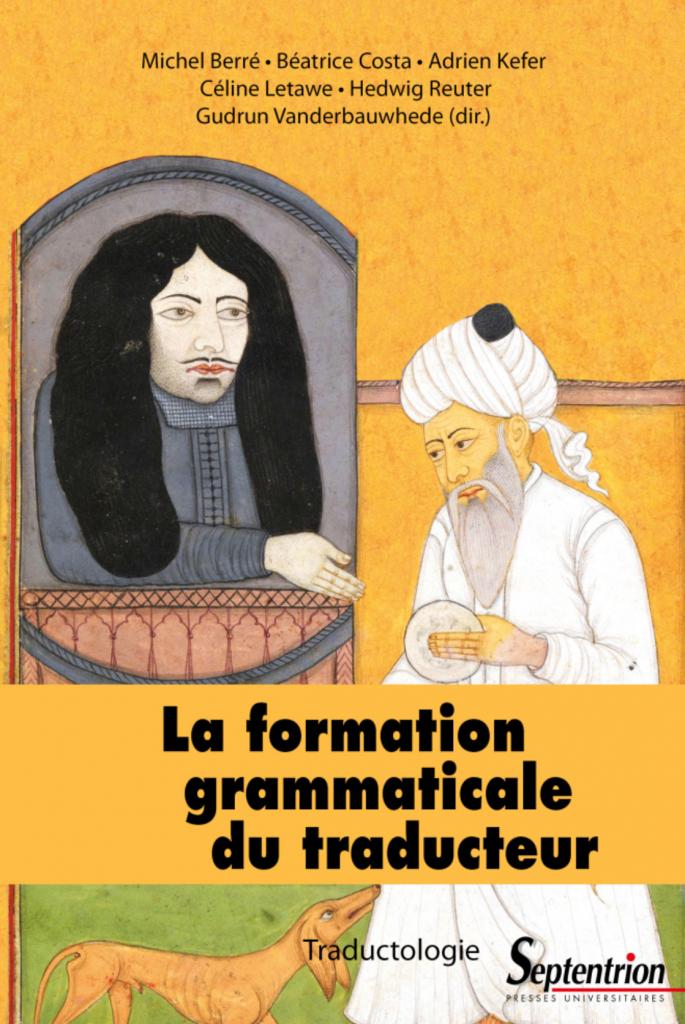 Un ouvrage de référence consacré à la formation grammaticale du traducteur dirigé par 5 spécialistes de la Faculté de Traduction et d'Interprétation – EII de l'UMONS