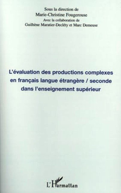 L'évaluation des productions complexes en français langue étrangère/seconde dans l'enseignement supérieur